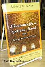 Milestones for a Spiritual Jihad: Toward an Islam of Grace (Essays on Exploring a Global Dream, Essay Number 3)