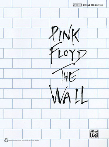 Pink Floyd: The Wall Authentic Guiatr Tab Edition (Books Floyd Guitar Pink Tab)
