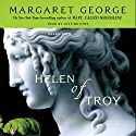 Helen of Troy: A Novel Audiobook by Margaret George Narrated by Justine Eyre