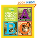 African Animal Alphabet (National Geographic Little Kids (Hardcover))