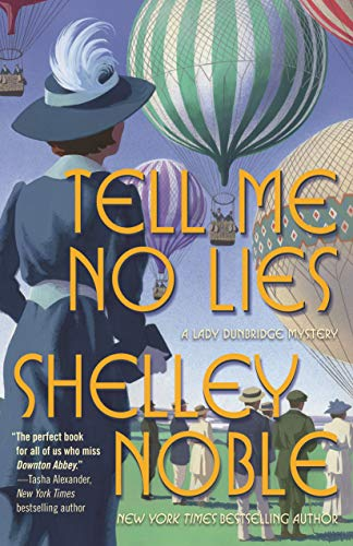 Tell Me No Lies: A Lady Dunbridge Novel (A Lady Dunbridge Mystery Book 2) by [Noble, Shelley]
