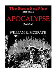 Apocalypse (The Sword of Fire, Book Three, part one)