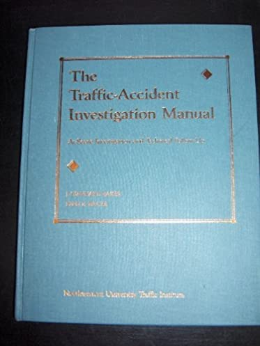 the traffic accident investigation manual at scene investigation rh amazon ca california traffic collision investigation manual traffic accident investigation manual pdf