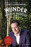 Wunder wirken Wunder: Wie Medizin und Magie uns heilen (print edition)