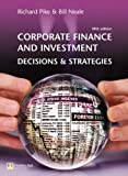 img - for Corporate Finance and Investment: Decisions and Strategies(paperback) by Prof Richard Pike (2005-12-08) book / textbook / text book
