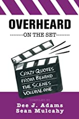 Overheard on the Set: Crazy Quotes from Behind the Scenes