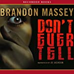 Don't Ever Tell | Brandon Massey