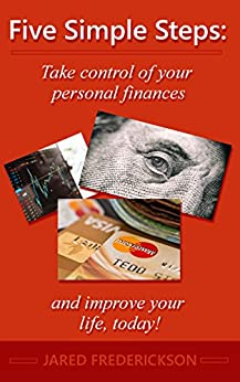 Download for free Five Simple Steps:  Take control of your personal finances and  improve your life, today!