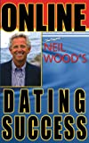 Online Dating Success by Neil Wood, Neil Wood, 1492147567