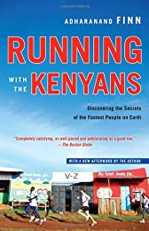 Running with the Kenyans: Passion, Adventure, and the Secrets of the Fastest People on Earth
