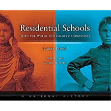 Residential Schools with the Words and Images of Survivors