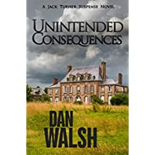 Unintended Consequences (Jack Turner Suspense Series Book 3)