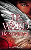 [(Immortal : A Novel of the Fallen Angels)] [By (author) J R Ward] published on (March, 2015)