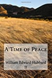 A Time of Peace, William Hubbard, 1494387867