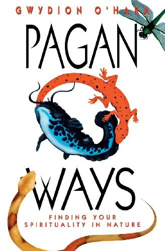 Pagan ways finding your spirituality in nature kindle edition by pagan ways finding your spirituality in nature by ohara gwydion fandeluxe Gallery