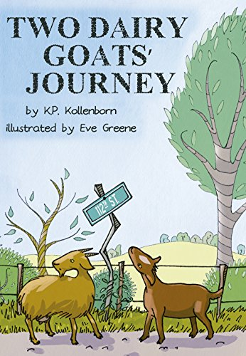 Two Dairy Goats' Journey by K.P. Kollenborn