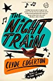 The Night Train, Clyde Edgerton, 0316117617
