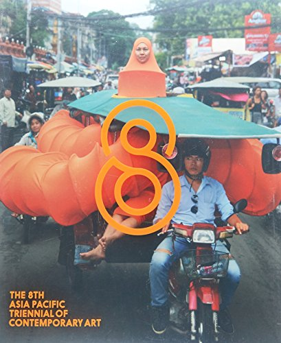 The 8th Asia Pacific Triennial of Contemporary Art (8th Asia Pacific Triennial Of Contemporary Art)