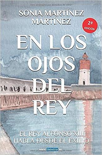 En los ojos del Rey: Amazon.es: Martínez Martínez, Sonia: Libros