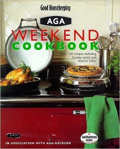 Good Housekeeping Weekend Aga Cookbook by Good Housekeeping Institute (1998-10-01)