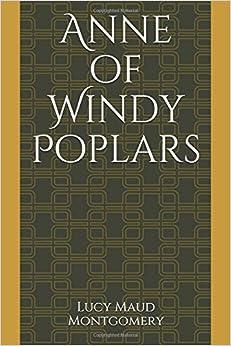 Anne of Windy Poplars (Anne Shirley Series)