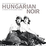 HUNGARIAN NOIR - A TRIBUTE TO THE GLOOMY SUNDAY