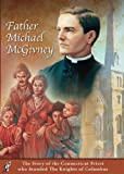 Father Michael McGivney by Frederic Lumiere