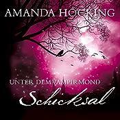 Schicksal (Unter dem Vampirmond 4) | Amanda Hocking