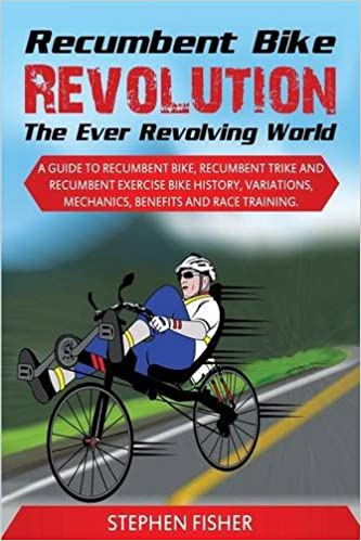 Recumbent Bike Revolution The Ever Revolving World A Guide To