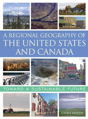 Download A Regional Geography of the United States and Canada: Toward a Sustainable Future Pdf