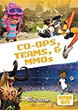 Co-Ops, Teams, and Mmos (Game On!)