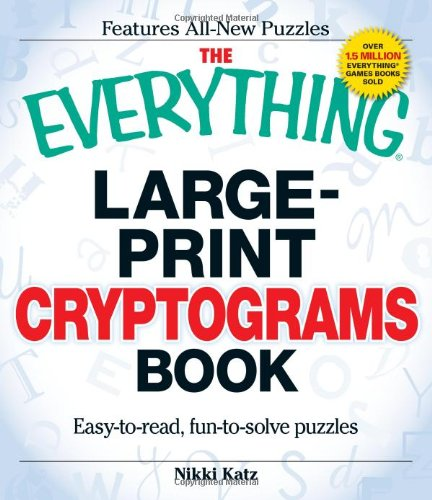 The Everything Large-Print Cryptograms Book: East-to-read, fun-to