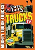 Lots and Lots of Trucks for Kids  Vol. 2 - Mighty Tough Trucks!