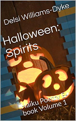 Halloween: Spirits: Haiku Poetry E-book Volume 1 ()