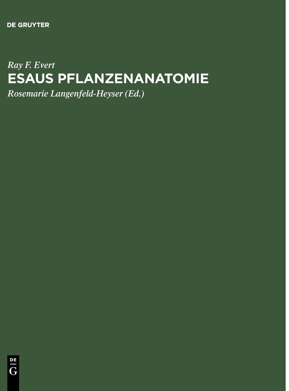 Esaus Pflanzenanatomie: Meristeme, Zellen und Gewebe der Pflanzen ...