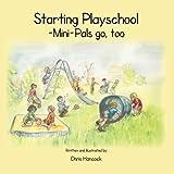 Starting Playschool- Mini-Pals Go, Too, Chris Hancock, 1466979062