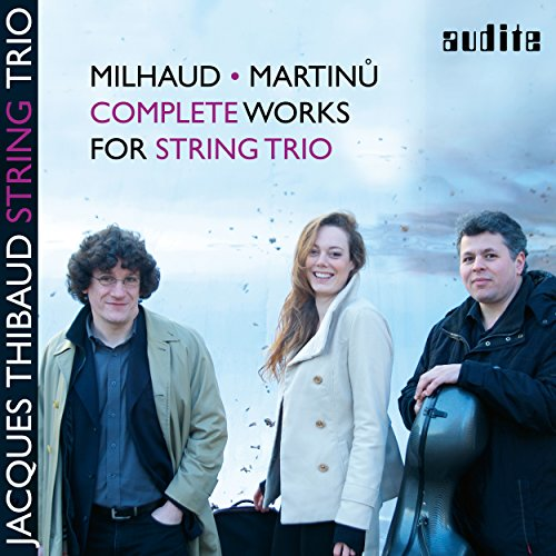 Milhaud & Martinů: Complete Works for String Trio
