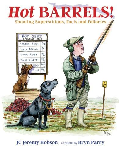 Hot Barrels!: Shooting Superstition, Facts and Fallacies -