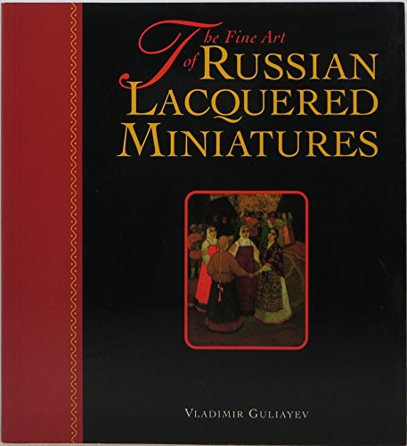 The Fine Art of Russian Lacquered Miniatures