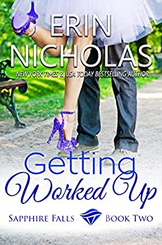 Getting Worked Up: Sapphire Falls book two by [Nicholas, Erin]