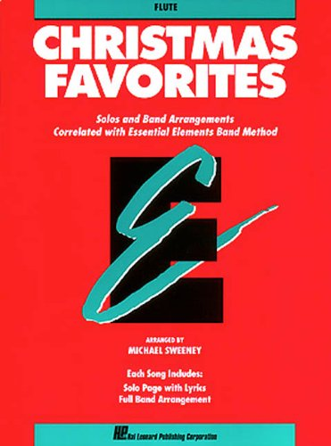 Essential Elements Christmas Favorites - Flute: Solos and Band Arrangements Correlated with Essential Elements Band (Essential Elements Correlated Arrangements)