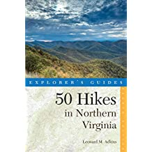 Explorer's Guide 50 Hikes in Northen Virginia 4th Edition: Walks Hikes And Backpacks From The Allegheny Mountains To Chesap