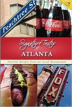 Book Signature Tastes of Atlanta: Favorite Recipes from our Local Restaurants
