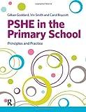 PSHE in the Primary School, Gillian Goddard and Viv Smith, 1408259575