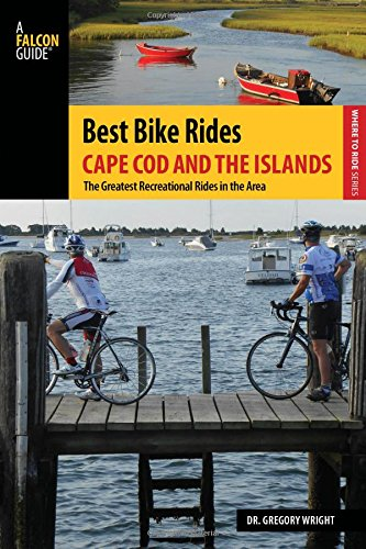 (Best Bike Rides Cape Cod and the Islands: The Greatest Recreational Rides in the Area (Best Bike Rides Series))