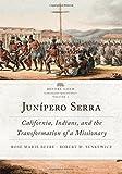 Junípero Serra: California, Indians, and the