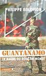 Guantanamo, le bagne du bout du monde par BOLOPION