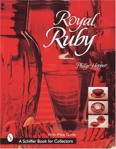Royal Ruby (Schiffer Book for Collectors)