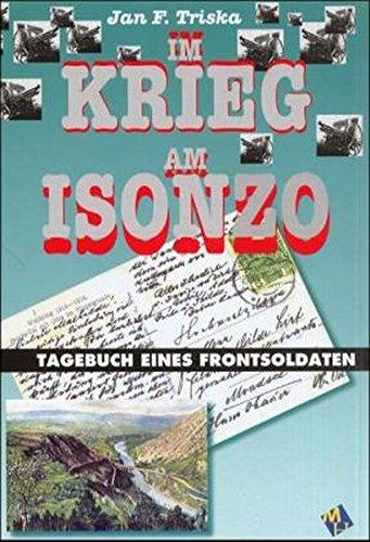 Im Krieg am Isonzo: Aus dem Tagebuch eines Frontsoldaten
