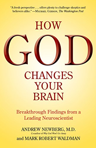Book cover from How God Changes Your Brain: Breakthrough Findings from a Leading Neuroscientist by Andrew Newberg M.D.